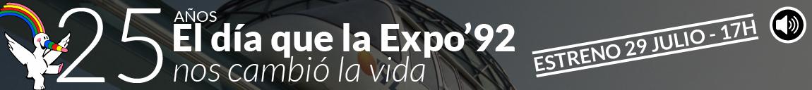 25 años: 'El día que la Expo 92 nos cambió la vida'