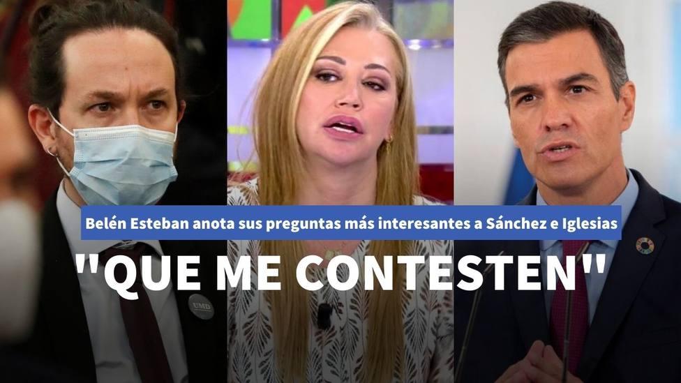 Belén Esteban se salta el guion en Sálvame con una jugosa pregunta a Sánchez e Iglesias: Que me contesten