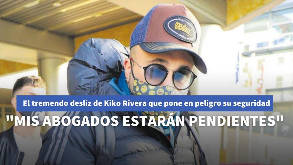 El tremendo desliz de Kiko Rivera que ha puesto en peligro su seguridad: Mis abogados estarán pendientes