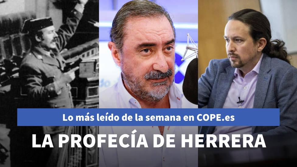 La profecía de Herrera para cuando Sánchez traicione a Iglesias, entre lo más leído de esta semana