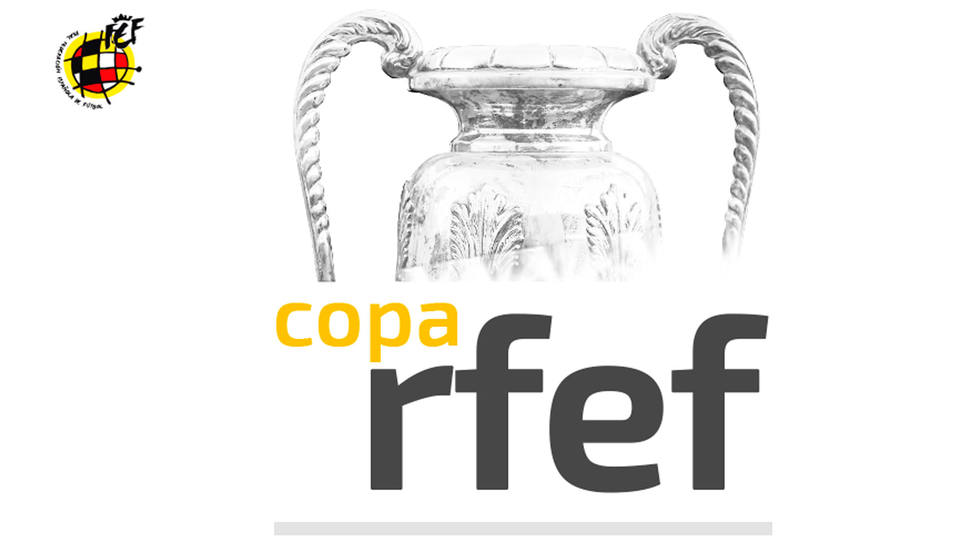 Copa Federación de Fútbol (IMAGEN: RFEF)