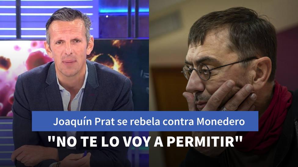 Joaquín Prat se rebela contra Monedero: No te lo voy a permitir