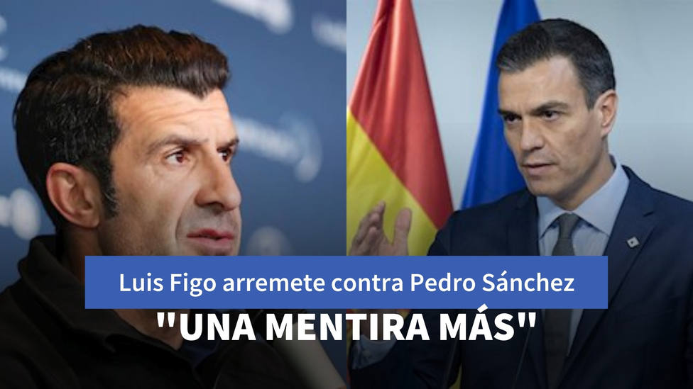 """Luis Figo arremete contra Pedro Sánchez: """"Una mentira más"""""""