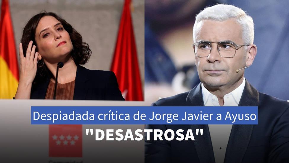 La despidiada crítica de Jorge Javier a Ayuso: Lo peor no es que sea desastrosa