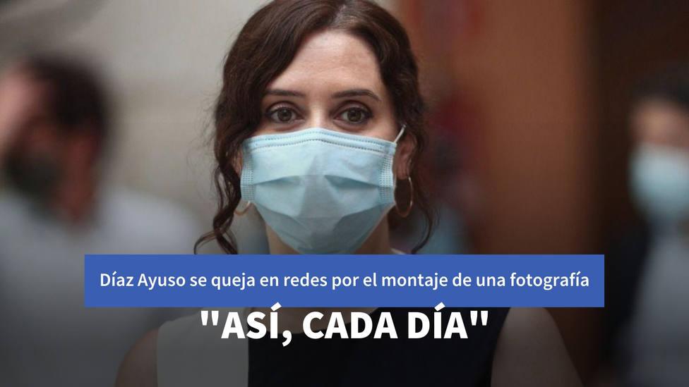 """Díaz Ayuso se queja en redes por el montaje de una fotografía: """"Así, cada día"""""""