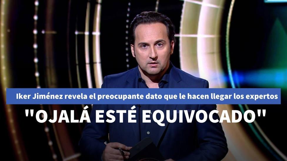 Iker Jiménez revela el preocupante dato que le hacen llegar expertos sobre la covid: Ojalá esté equivocado