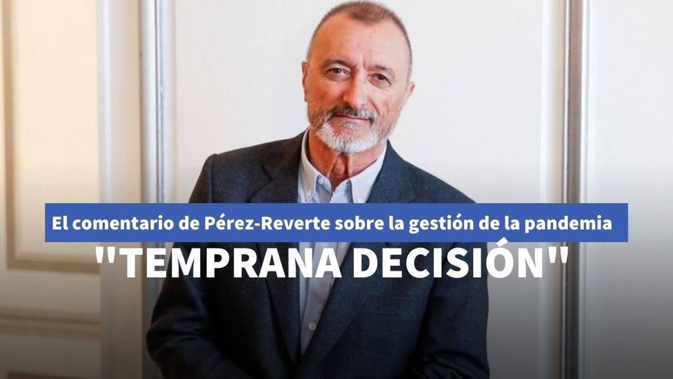El comentario de Pérez-Reverte sobre la gestión de la pandemia y las opiniones que dan los expertos