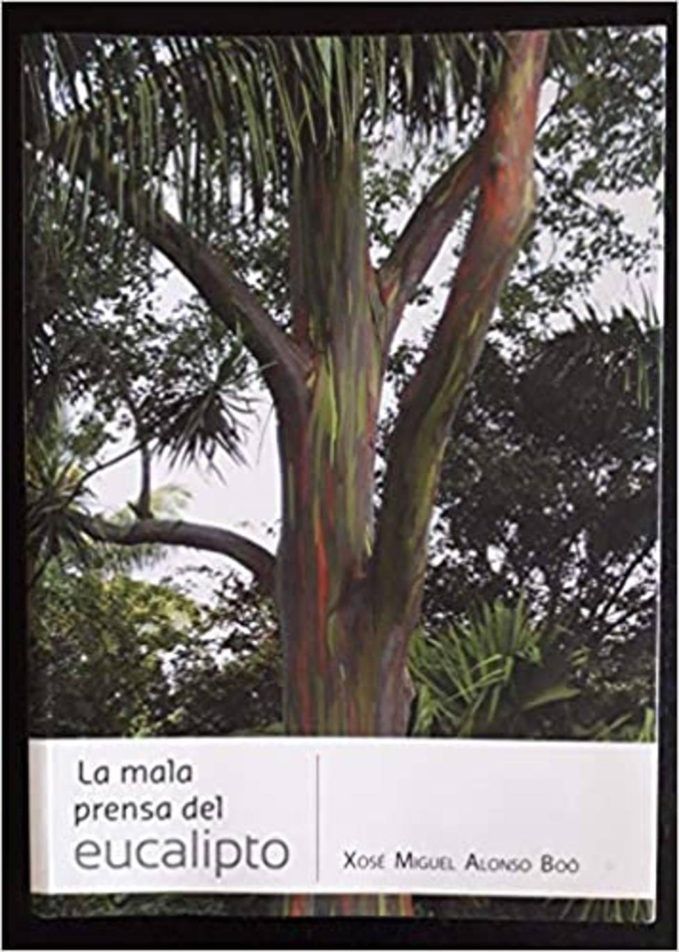 Carátula de La mala prensa del eucalipto