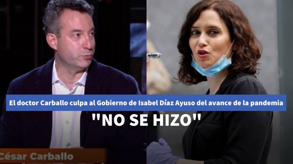 El doctor Carballo culpa al Gobierno de Isabel Díaz Ayuso del avance de la pandemia: No se hizo