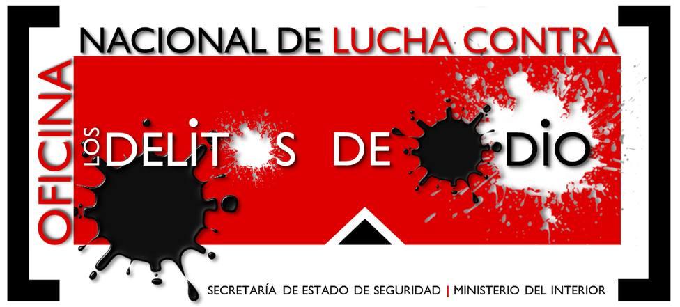 El ministerio del Interior cuenta con una Oficina de Lucha contra Delitos de Odio