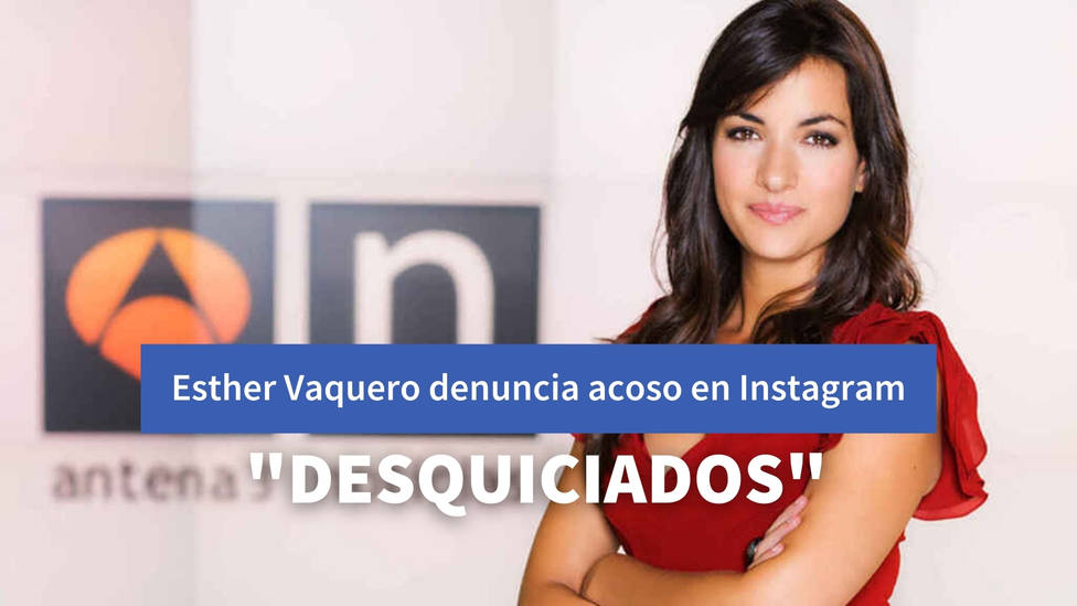 Una presentadora de Antena 3 confiesa el acoso que ha recibido en Instagram: Vamos a terminar desquiciados