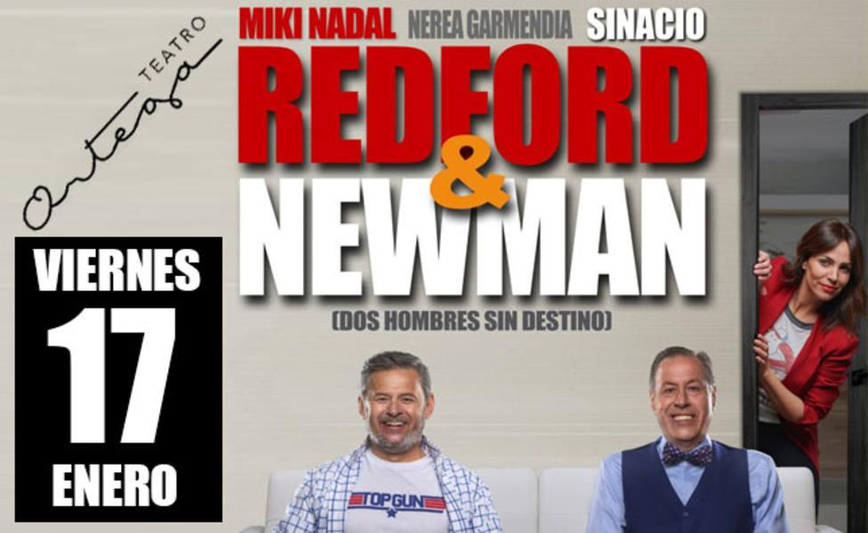 Redford&Newman, una divertida comedia escritay protagonizada por Miki Nadal y Sinacio