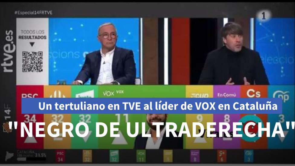 Un tertuliano en TVE al líder de Vox en Cataluña: Negro de ultraderecha