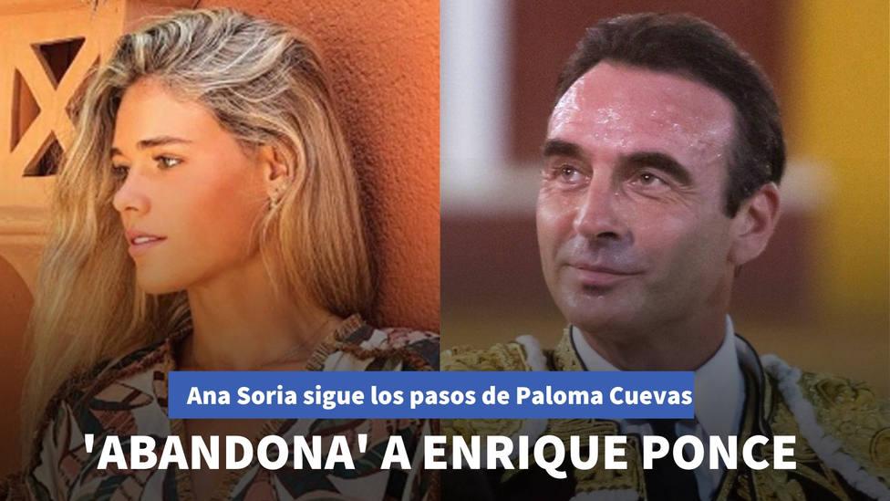 Ana Soria sigue los pasos de Paloma Cuevas y abandona a Enrique Ponce