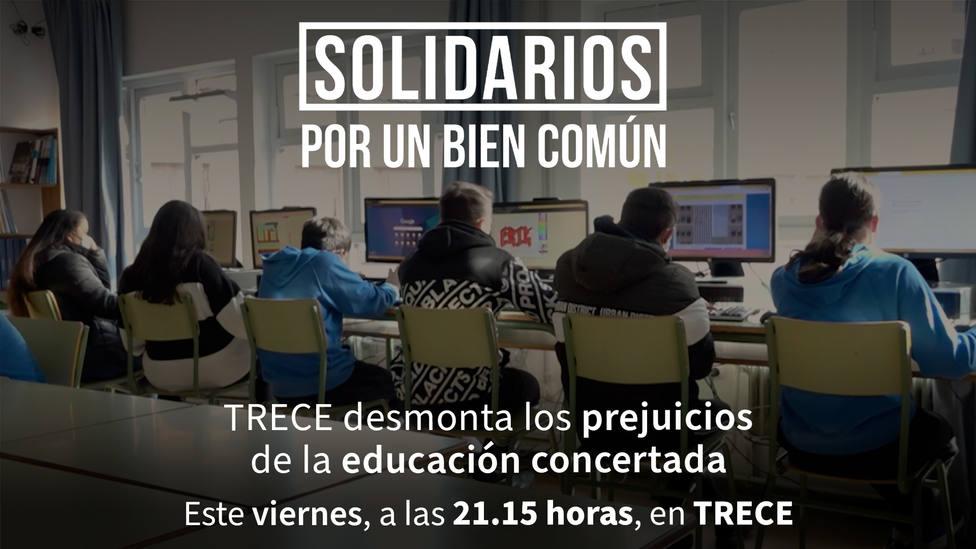 TRECE desmonta los prejuicios de la educación concertada en 'Solidarios por un bien común'