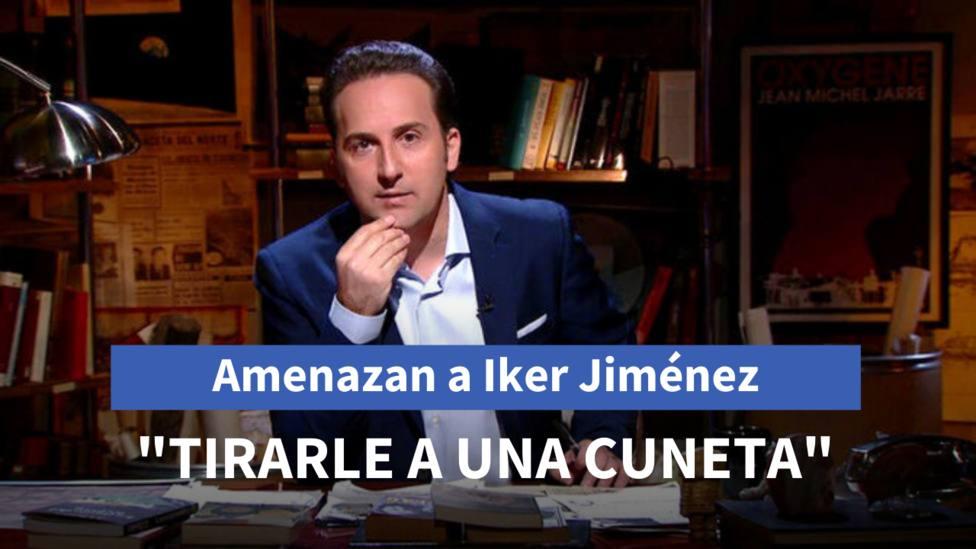 La amenaza a Íker Jiménez con hacerlo aparecer en una cuneta