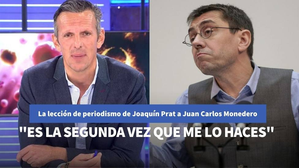 """La elección de periodismo de Joaquín Prat a Juan Carlos Monedero tras la entrevista a Mónica """"la negacionista"""""""