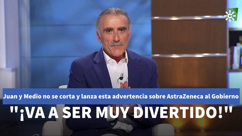 """Juan y Medio no se corta y lanza esta advertencia sobre AstraZeneca al Gobierno: """"¡Va a ser muy divertido!"""