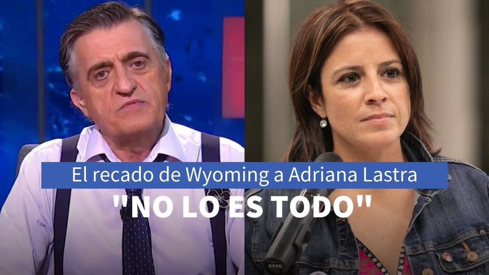 Wyoming y Adriana Lastra