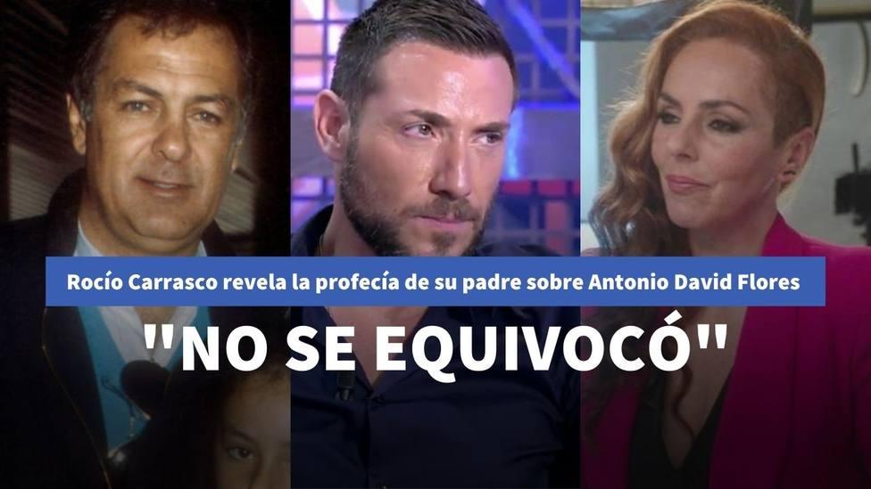 Rocío Carrasco revela la profecía de su padre sobre Antonio David que se ha cumplido: No se equivocó