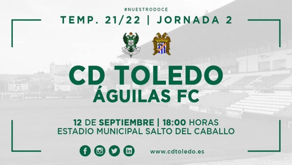 El CD Toledo - Águilas FC se jugará el domingo a las 18.00 horas