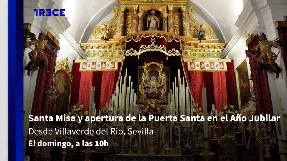 TRECE emite la Santa Misa y apertura de la Puerta Santa en el Año Jubilar desde Villaverde del Río, en Sevilla