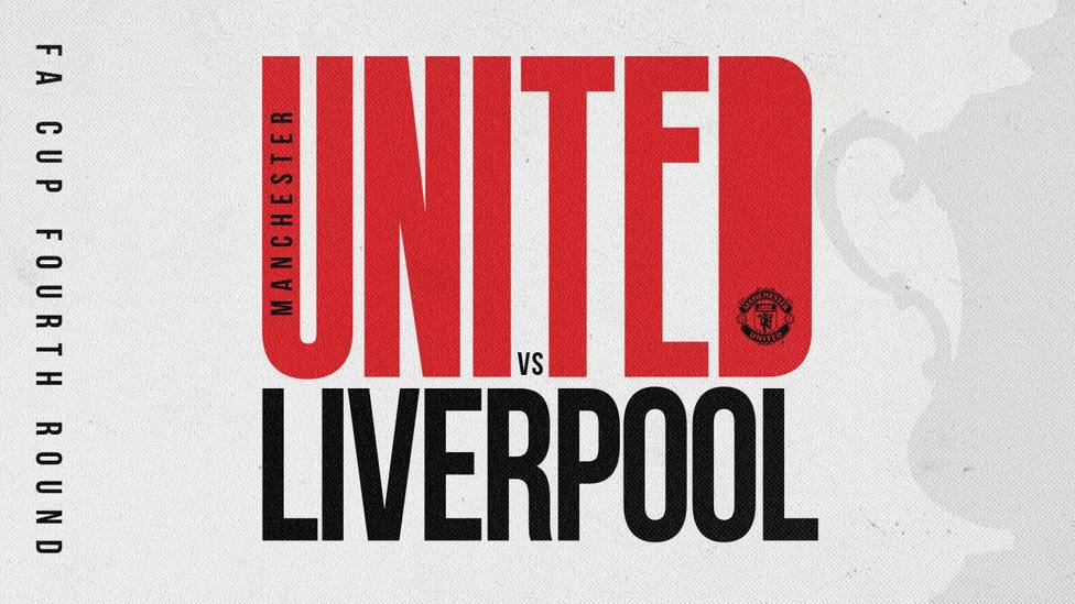 Manchester United-Liverpool, duelo estelar de la cuarta ronda de la FA Cup