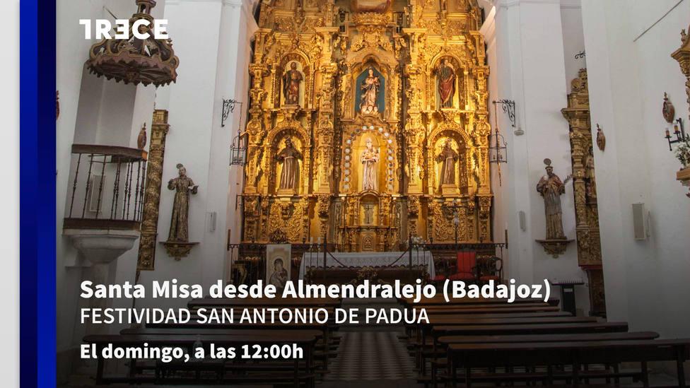 TRECE emite este domingo la Misa desde Almendralejo, Badajoz, en la festividad de San Antonio de Padua