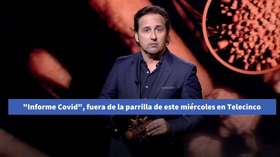 Los motivos por los que Telecinco ha decidido no emitir este miércoles Informe Covid con Iker Jiménez