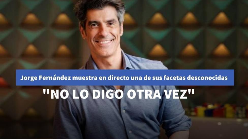 Jorge Fernández corta el programa y muestra una de sus facetas más desconocidas: No lo digo otra vez