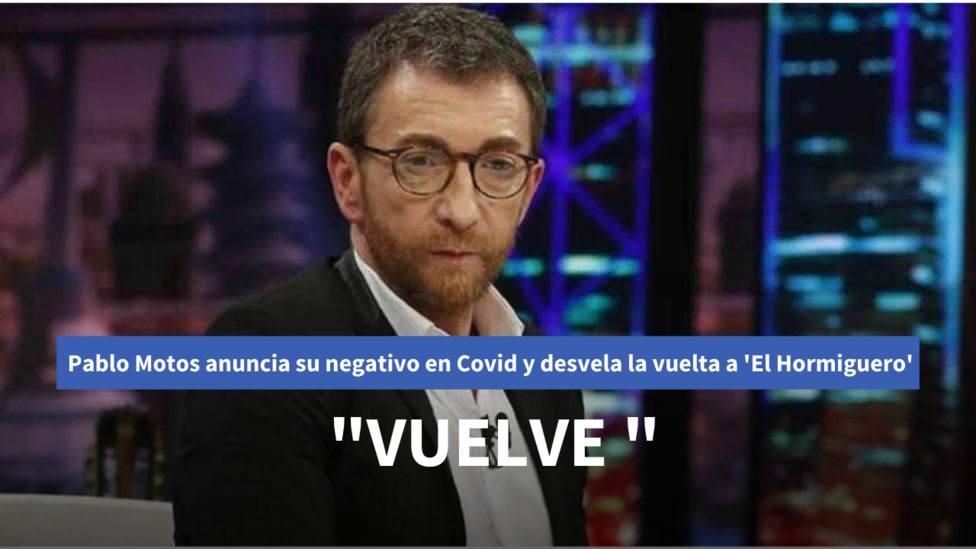 Pablo Motos anuncia su vuelta a El Hormiguero tras dar negativo en coronavirus