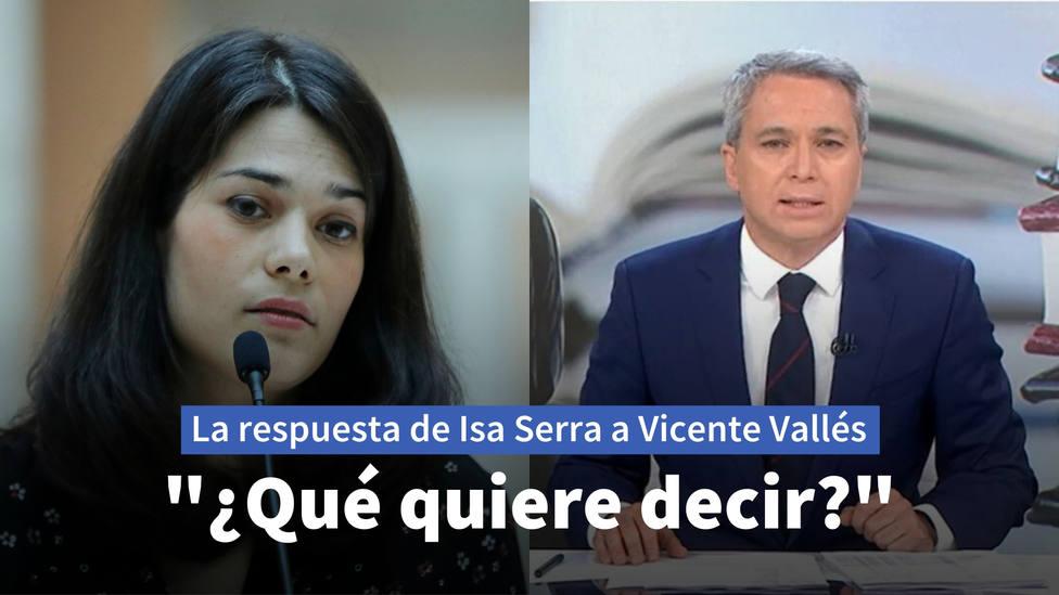 Isa Serra responde al zasca de Vicente Vallés: ¿Qué quiere decir?