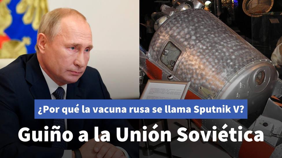 ¿Por qué la vacuna rusa contra el coronavirus se llama Sputnik V?