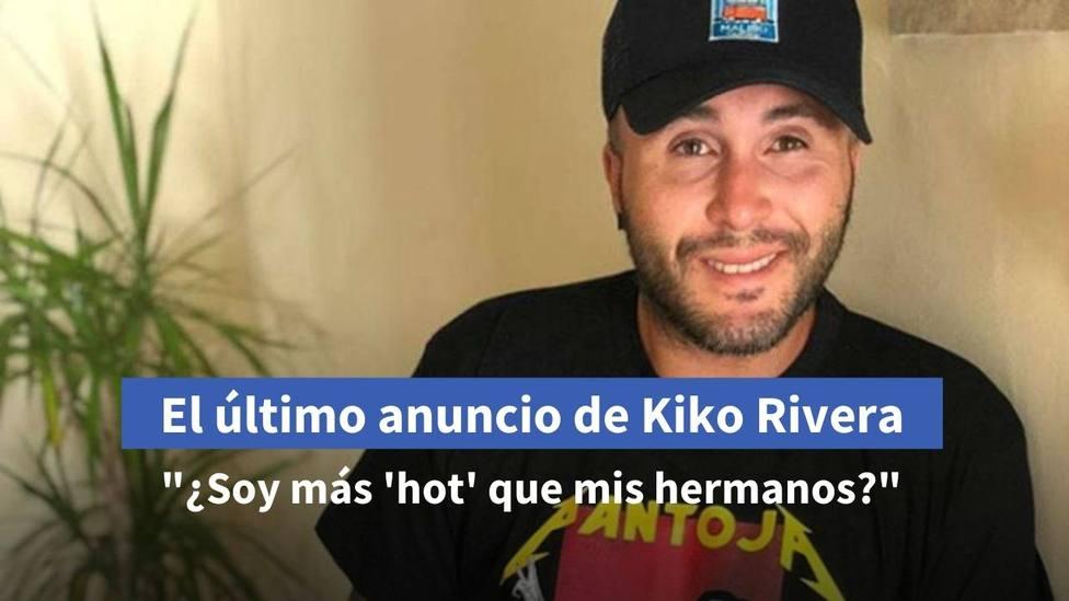 El último anuncio de Kiko Rivera: ¿Soy más hot que mis hermanos?
