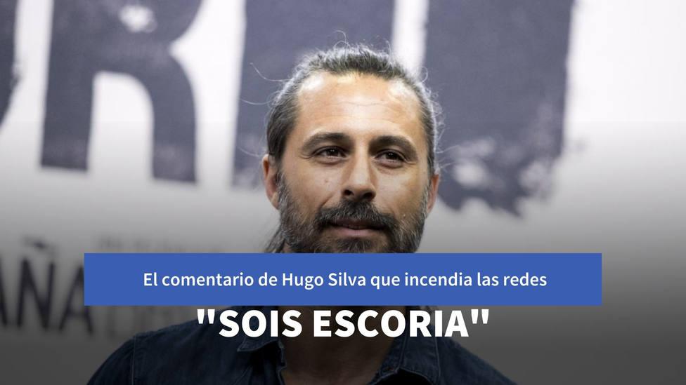 """El comentario de Hugo Silva que incendia las redes: """"Sois escoria"""""""