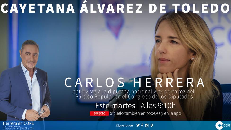 Carlos Herrera entrevista este martes a Cayetana Álvarez de Toledo tras su cese como portavoz del PP