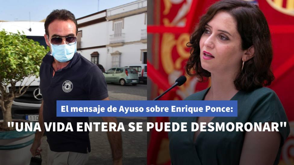 El mensaje de Ayuso sobre Enrique Ponce: Una vida entera se puede desmoronar en poco tiempo