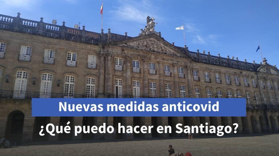 Nuevas medidas en Galicia: ¿qué puedo hacer en Santiago y comarca desde el viernes?