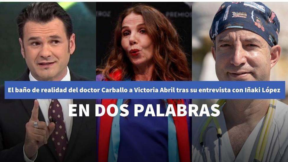 El baño de realidad del doctor Carballo a Victoria Abril tras su entrevista con Iñaki López: en dos palabras