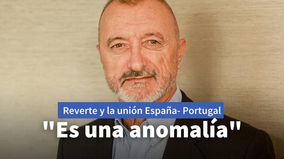 """Pérez-Reverte señala al culpable de que España y Portugal no sean un mismo país: """"Es una anomalía"""""""