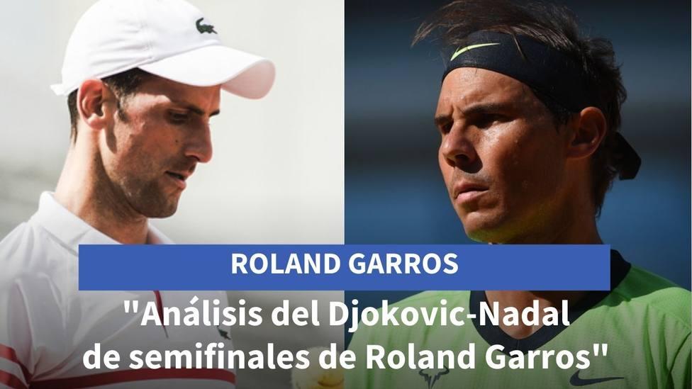 Nadal Djokovic en semifinales de Roland Garros