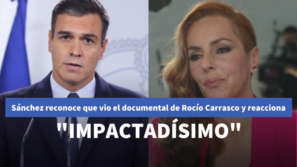 Pedro Sánchez reconoce que vio el documental de Rocío Carrasco y reacciona: Impactadísimo