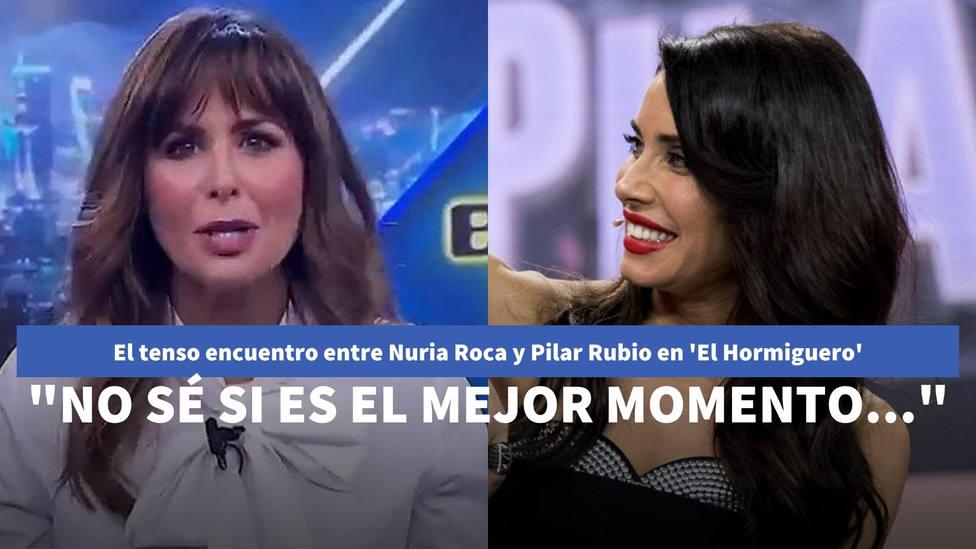 El tenso encuentro entre Nuria Roca y Pilar Rubio en El Hormiguero: No sé si es el mejor momento para esto
