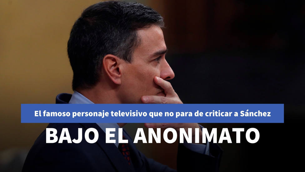 El famoso personaje televisivo que no para de criticar a Pedro Sánchez en las redes sociales bajo el anonimato