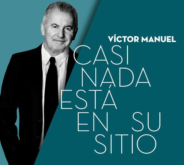 Víctor Manuel presenta esta noche en Lorca Casi Nada está en su sitio
