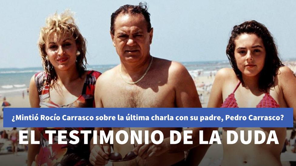 ¿Mintió Rocío Carrasco sobre la última charla con su padre, Pedro Carrasco? El testimonio que siembra la duda