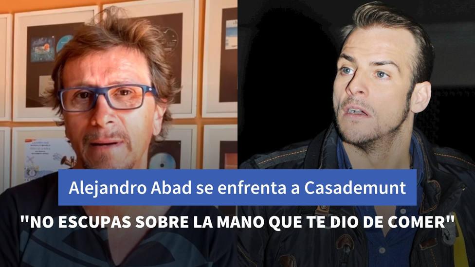 Alejandro Abad se enfrenta a Álex Casademunt tras sus críticas: No escupas sobre la mano que te dio de comer