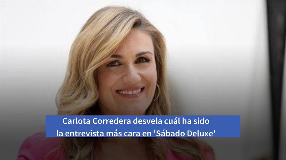 Carlota Corredera desvela cuál ha sido la entrevista más desorbitantemente cara en Sábado Deluxe