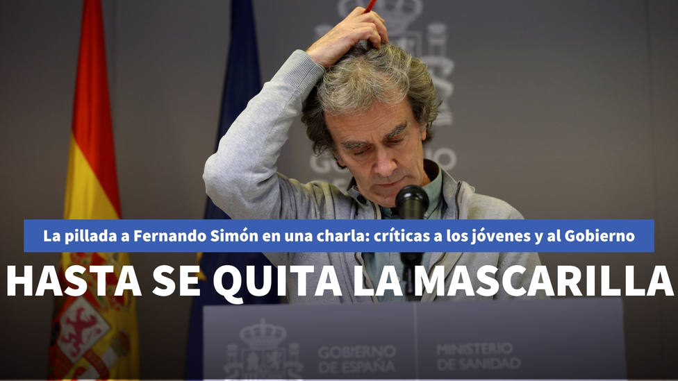 La pillada a Fernando Simón en una charla: critica a los jóvenes y al Gobierno y hasta se quita la mascarilla