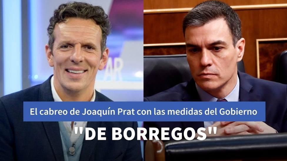 Joaquín Prat explota contra el Gobierno de Sánchez y sus próximas medidas: De borregos